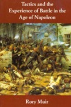 Tactics and the Experience of Battle in the Age of Napoleon book summary, reviews and download