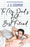 To My Dad's Hot Best Friend book summary, reviews and downlod
