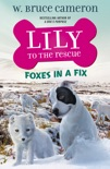 Lily to the Rescue: Foxes in a Fix book summary, reviews and download