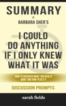 I Could Do Anything If Only I Knew What It Was: How to Discover What You Really Want and How to Get It by Barbara Sher (Discussion Prompts) book summary, reviews and downlod