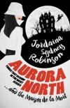 Aurora North and the Maison de la Mort book summary, reviews and downlod