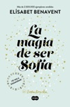 La magia de ser Sofía (Bilogía Sofía 1) book summary, reviews and downlod