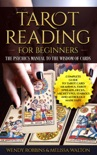 Tarot Reading For Beginners; A Complete Guide to Tarot Card Meanings, Tarot Spreads, Decks, Archetypes, Symbols and Astrology Made Easy book summary, reviews and download