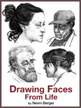 Drawing Faces From Life book summary, reviews and download