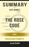 The Rose Code: A Novel by Kate Quinn (Discussion Prompts) book summary, reviews and downlod