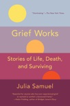 Grief Works book summary, reviews and download