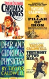 Taylor Caldwell Collection 4 Books: Captains and the Kings,Testimony of Two Men,Dear and Glorious Physician,A Pillar of Iron. book summary, reviews and downlod