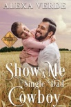 Show Me a Single Dad Cowboy book summary, reviews and download