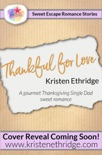 Thankful for Love: A Sweet Thanksgiving Story of Faith, Love, and Small-Town Holidays book summary, reviews and downlod