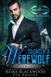 To Catch a Werewolf book summary, reviews and downlod