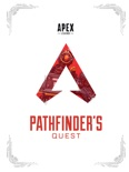Apex Legends: Pathfinder's Quest (Lore Book) book summary, reviews and download