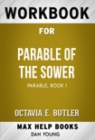 Parable of the Sower (Parable (1)) by Octavia E. Butler (Max Help Workbooks) book summary, reviews and downlod