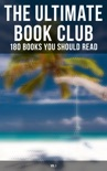The Ultimate Book Club: 180 Books You Should Read (Vol.1) book summary, reviews and downlod