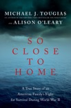 So Close to Home book summary, reviews and downlod