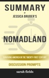 Nomadland: Surviving America in the Twenty-First Century by Jessica Bruder (Discussion Prompts) book summary, reviews and downlod