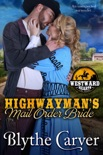 A Highwayman's Mail Order Bride book summary, reviews and download