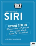 Take Control of Siri, Second Edition book summary, reviews and download