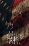 The Greatest American Short Stories book summary, reviews and downlod