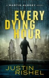 Every Dying Hour book summary, reviews and downlod