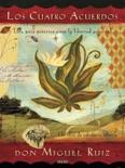 Los cuatro acuerdos -15 aniversario book summary, reviews and downlod