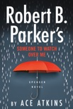 Robert B. Parker's Someone to Watch Over Me book summary, reviews and downlod