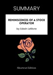 SUMMARY - Reminiscences of a Stock Operator by Edwin Lefèvre book summary, reviews and downlod