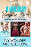 A Holiday Romance Series: Saved by the Doctor Box Set book summary, reviews and downlod