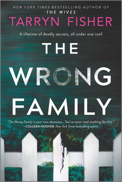 The Wrong Family by Tarryn Fisher Book Summary, Reviews and E-Book Download