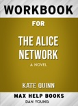 The Alice Network: a novel by Kate Quinn (MaxHelp Workbooks) book summary, reviews and downlod