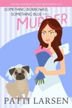 Something Borrowed, Something Blue and Murder book summary, reviews and downlod