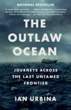 The Outlaw Ocean book summary, reviews and download