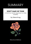SUMMARY - Don't Make Me Think: A Common Sense Approach to Web Usability by Steve Krug book summary, reviews and downlod