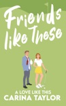 Friends Like These book summary, reviews and downlod