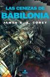 Las cenizas de Babilonia (The Expanse 6) book summary, reviews and downlod