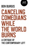 Canceling Comedians While the World Burns book summary, reviews and download