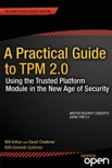 A Practical Guide to TPM 2.0 book summary, reviews and download