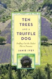 Ten Trees and a Truffle Dog book summary, reviews and download
