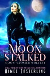 Moon Stalked book summary, reviews and downlod