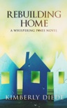 Rebuilding Home: A Whispering Pines Novel book summary, reviews and downlod