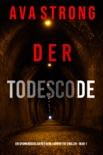 Der Todescode (Ein spannungsgeladener Remi Laurent FBI Thriller – Buch 1) book summary, reviews and downlod