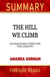 The Hill We Climb: An Inaugural Poem for the Country by Amanda Gorman: Summary by Fireside Reads book summary, reviews and downlod
