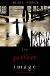 The Perfect Image (A Jessie Hunt Psychological Suspense Thriller—Book Sixteen) book summary, reviews and downlod