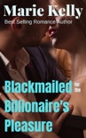 Blackmailed For The Billionaires Pleasure book summary, reviews and downlod