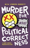 Murder for Political Correctness book summary, reviews and download