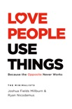 Love People, Use Things book summary, reviews and download