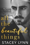 All The Beautiful Things book summary, reviews and download