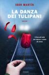 La danza dei tulipani resumen del libro