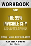 The 99% Invisible City: A Field Guide to the Hidden World of Everyday Design by Roman Mars (Max Help Workbooks) book summary, reviews and downlod