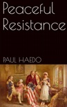 Peaceful Resistance book summary, reviews and download