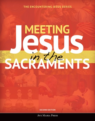 Meeting Jesus in the Sacraments [Second Edition 2018] textbook download